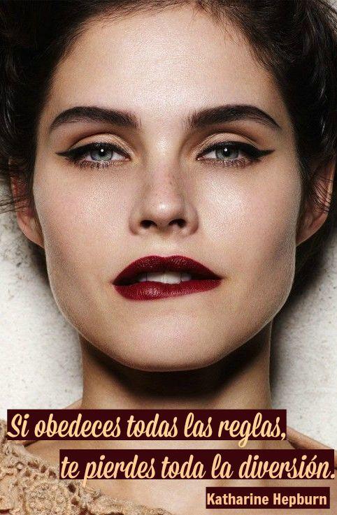 #Frases Si obedeces todas las reglas, te pierdes toda la diversión. Katharine Hepburn