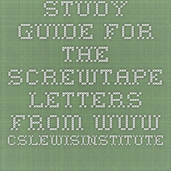 study guide for the screwtape letters from wwwcslewisinstituteorg