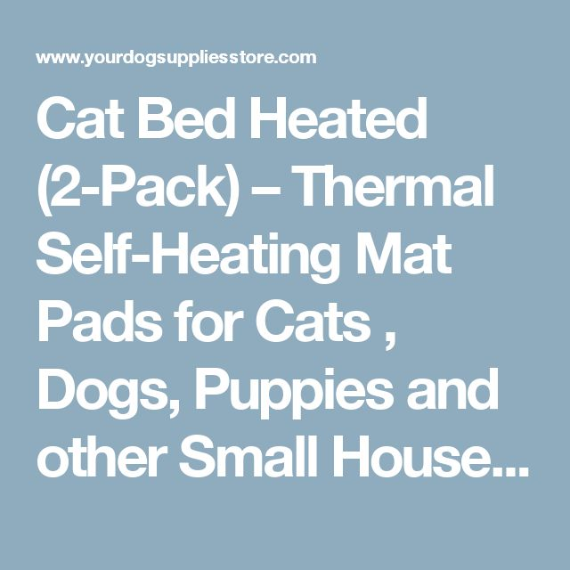 Cat Bed Heated (2-Pack) – Thermal Self-Heating Mat Pads for Cats , Dogs, Puppies and other Small House Pets by Pet Magasin | Dog Supplies - Warning: Save up to 87% on Dog Supplies and Dog Accessories at Our Online Pet Supply Shop