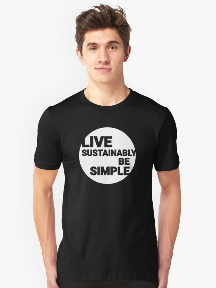 Live Sustainably, Be Simple. T-Shirts and Hoodies on Redbubble are expertly printed on ethically sourced, sweatshop-free apparel and available in a huge range of styles, colors and sizes. Slim fit, order a size up if you'd like it less fitting. If you like your hoodies baggy, go two sizes up.