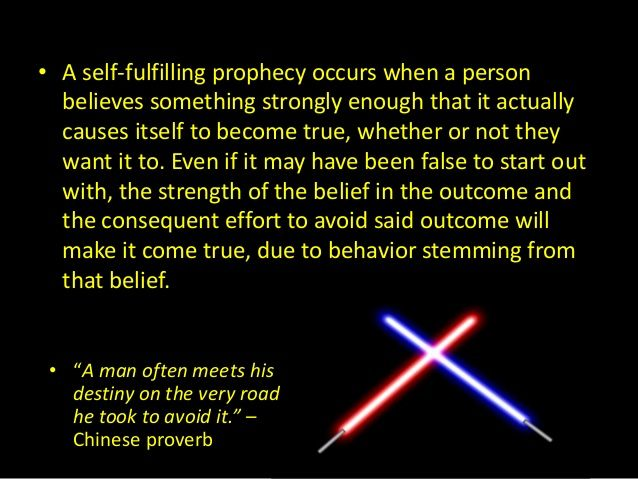 a self fulfilling prophecy A self-fulfilling prophecy is simply this you cannot beat a self-perpetuating cycle based on nature so you just have to do what is right for you.