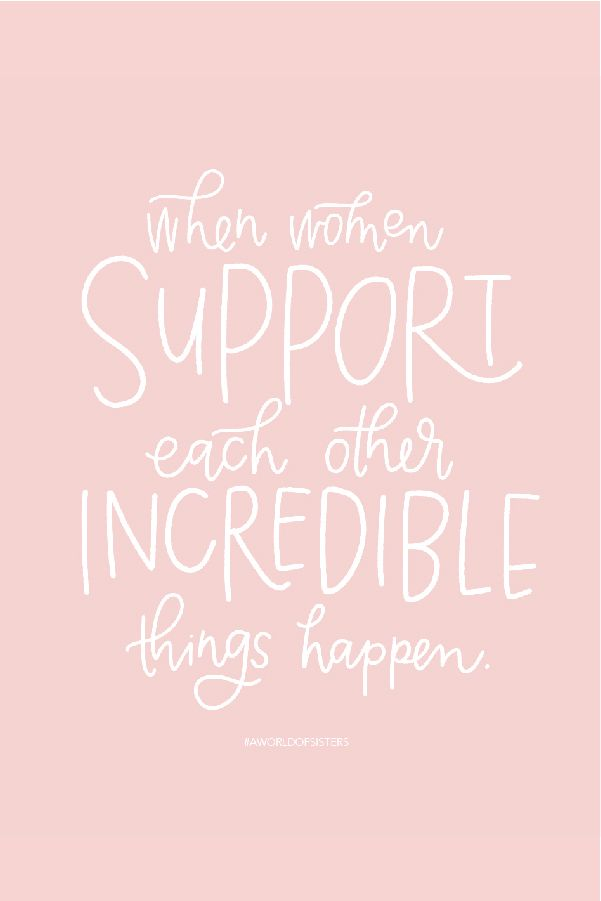 When women support each other incredible things happen. #aworldofsisters