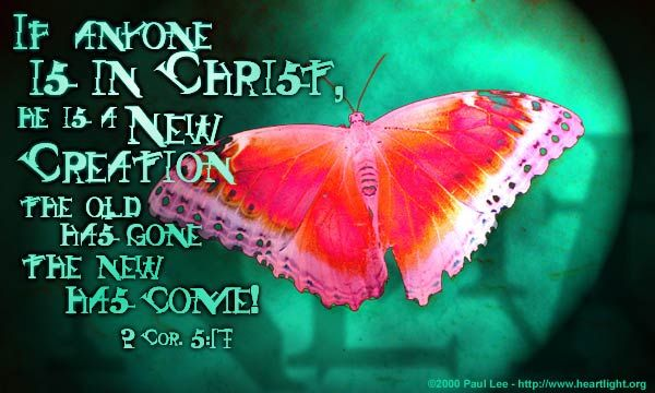2 Cor 5 : 17