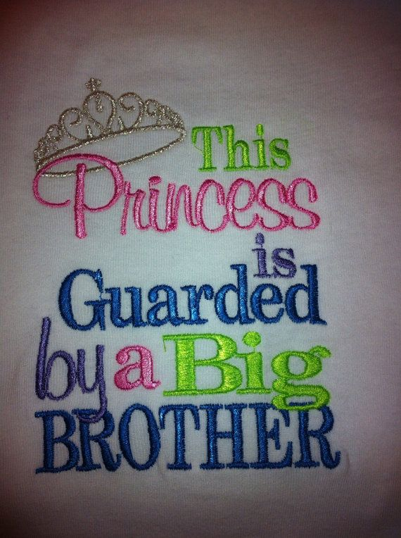 Shirt or onesie embroidered with the saying this princess is guarded by a big brother on Etsy, $20.00