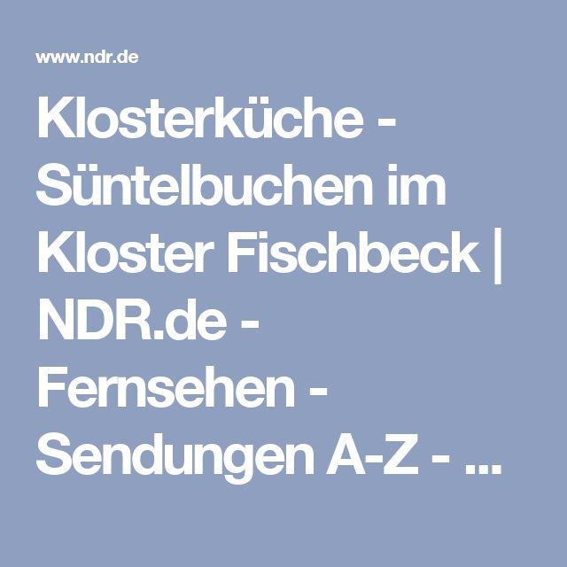 Klosterküche - Süntelbuchen im Kloster Fischbeck | NDR.de - Fernsehen - Sendungen A-Z - Klosterküche