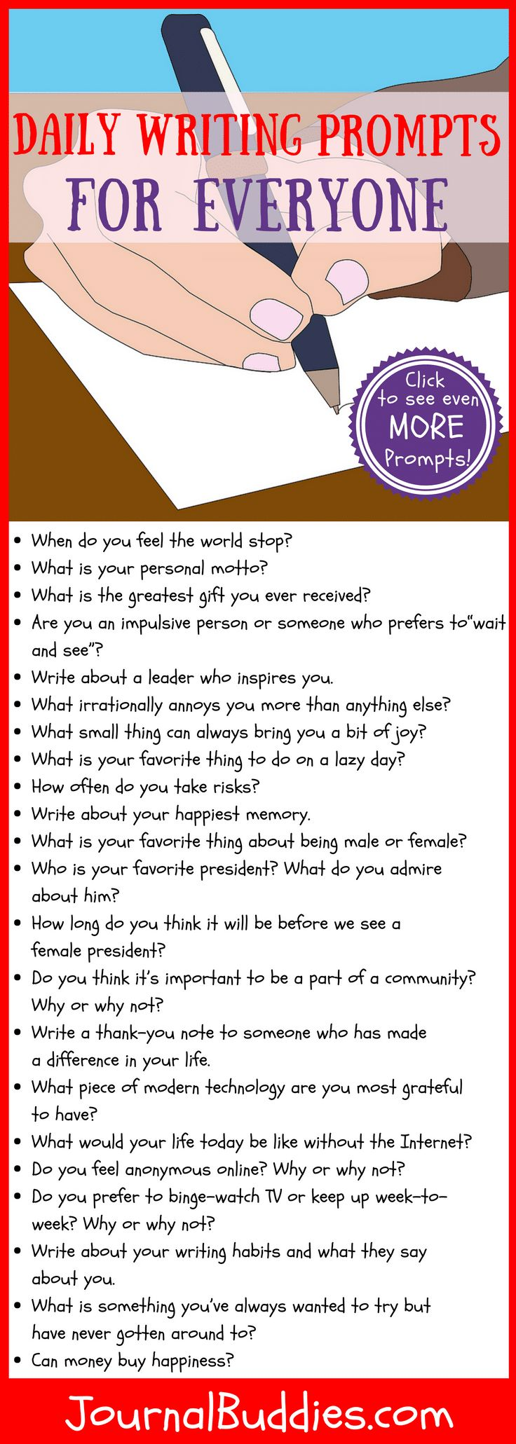 daily writing prompts for adults These prompts are intended to help inspire your creativity try your hand at any one of them or use them as quick ten minute writing exercises.
