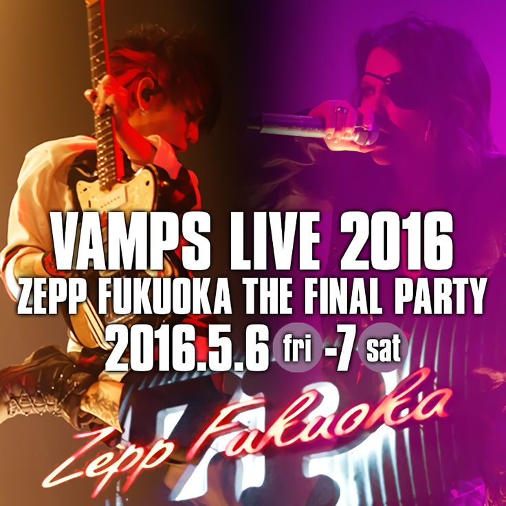 "We've got another opportunity to perform for the last time at the already-closing ZEPP FUKUOKA! In response to ZEPP FUKUOKA's exciting offer, we will not only be holding a 2-day show but also an All-Night Event ""VAMPS LIVE 2016 ZEPP FUKUOKA THE FINAL PARTY""! #VAMPS #VampsLive2016ZeppFukuokaTheFinalParty"