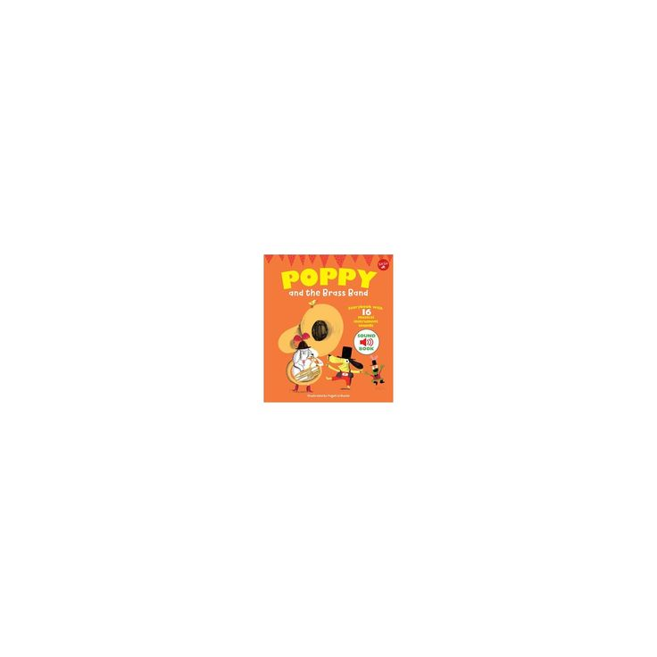 Poppy and the Brass Band : With 16 Musical Instrument Sounds (Hardcover) (Magali Le Huche)