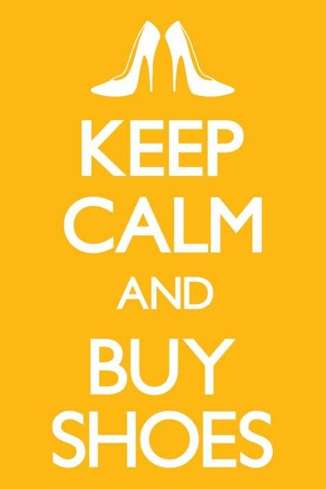Image Detail for - Keep Calm posters - Keep Calm & Buy Shoes poster PP32526 - Panic ...