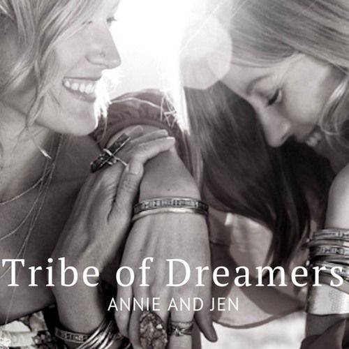Tribe of Dreamers with Jen and Annie by Jan McCarthy