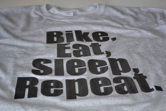 Hey, I found this really awesome Etsy listing at https://www.etsy.com/listing/84283307/cycling-t-shirt-bike-eat-sleep-bicycle