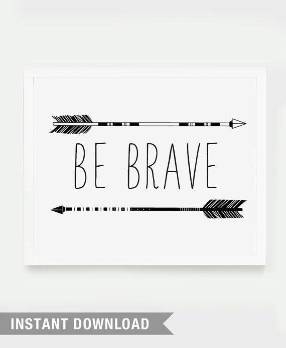 Quote print, typography, retro poster art, wisdom, INSTANT DOWNLOAD - Be Brave