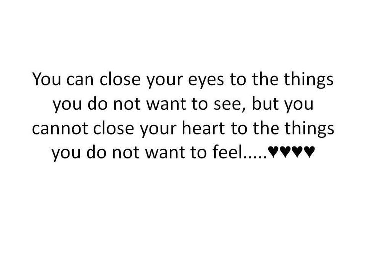 brown eye quotes | Close your eyes but not your heart