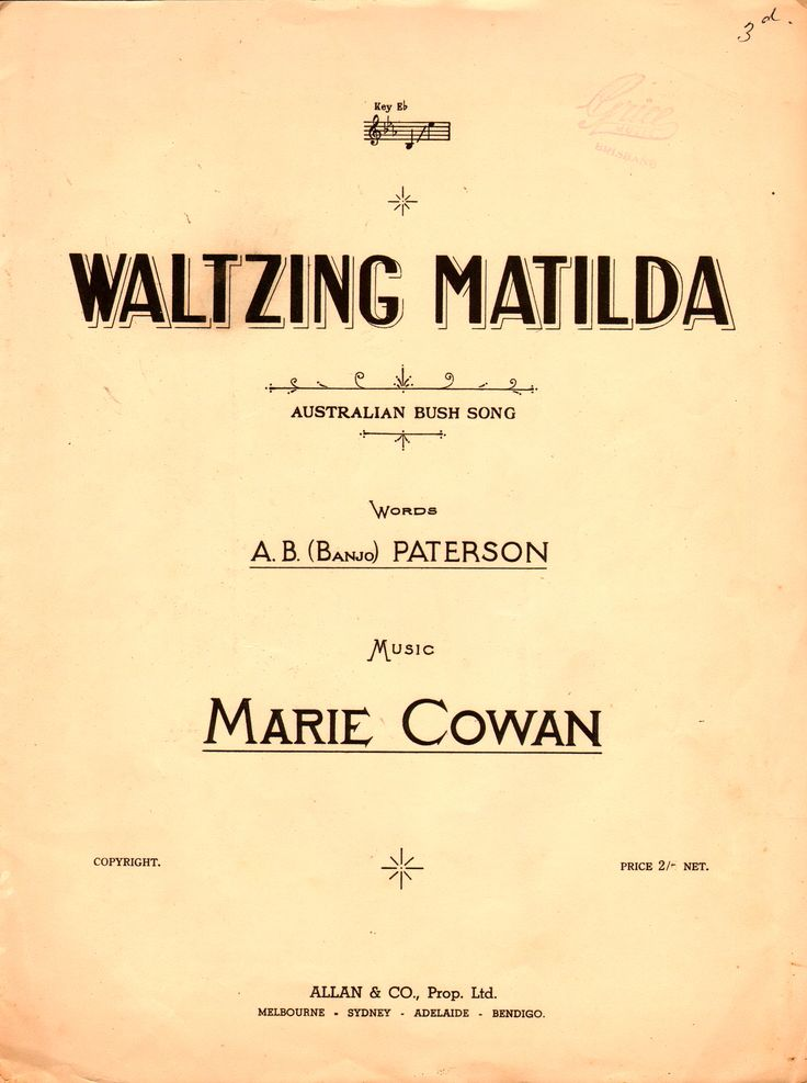 "Waltzing Matilda. 1936. Words by A.B.(Banjo) Paterson. Music by Marie Cowan. Australia's most widely known bush ballad, the song has been referred to as ""the unofficial national anthem of Australia"". The original lyrics were written in 1895 by poet and nationalist Banjo Paterson. It was first published as sheet music in 1903. The title is Australian slang for travelling by foot with one's goods (waltzing, derived from the German auf der Walz) in a ""Matilda"" (bag) slung over one's back."
