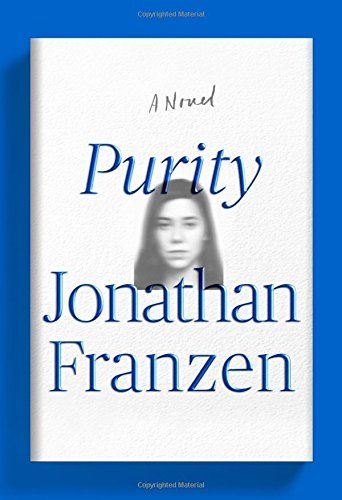 "Purity by Jonathan Franzen |  Hailed by critics as a ""magnum opus,"" the latest novel from the author of Freedom and The Corrections might be the most-hyped book of the season. The novel's protagonist is Pip ""Purity"" Tyler, a young woman grappling with a pointless job, crippling student debt and a toxic relationship with her mom… along with plenty of sex, travel and murder."