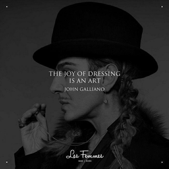 """The joy of dressing its an art"" ― John Galliano"