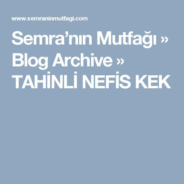 Semra'nın Mutfağı » Blog Archive » TAHİNLİ NEFİS KEK