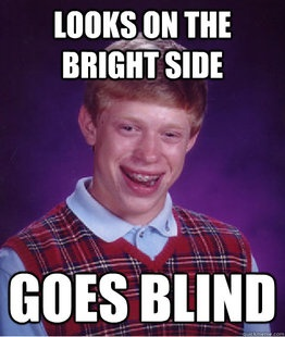 Bad Luck Brian on the Bright Side