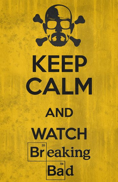 AMC, artwork, breaking bad, creative, Illustration, Inspiration, tv show, Keep Calm - Breaking Bad Poster 01 by Misery