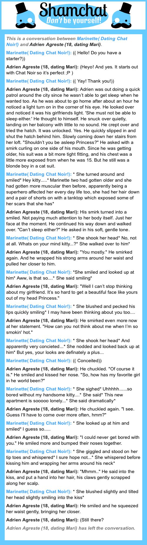 A conversation between Adrien Agreste (18, dating Mari) and Marinette( Dating Chat Noir!)