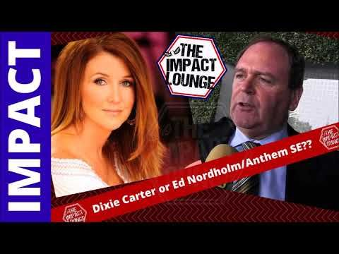 Dixie Carter or Ed Nordholm? Who Was/Is Better for Impact Wrestling?