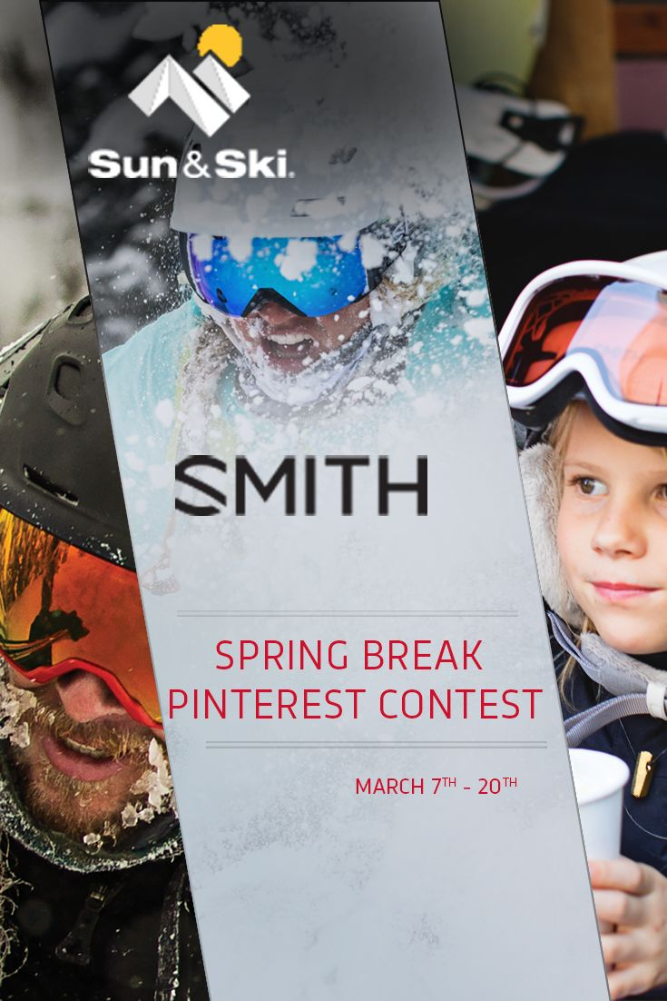 We know the feeling... It's the week before spring break for most, and all you can do is think about seeking the outdoors. That's why we decided to partner up with Smith for a Pinterest contest till 3/20 to help those travel vibes get into high gear. Enter now for the chance to WIN a spring break package worth $500!
