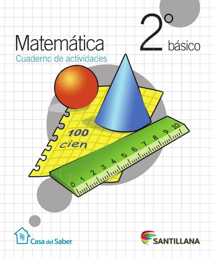 El Cuaderno de actividades 2º básico te servirá para reforzar y profundizar lo que has aprendido en las clases de Matemática. Aquí encontrarás entretenidas y v…