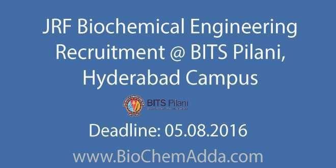 JRF Biochemical Engineering Recruitment @ BITS Pilani, Hyderabad