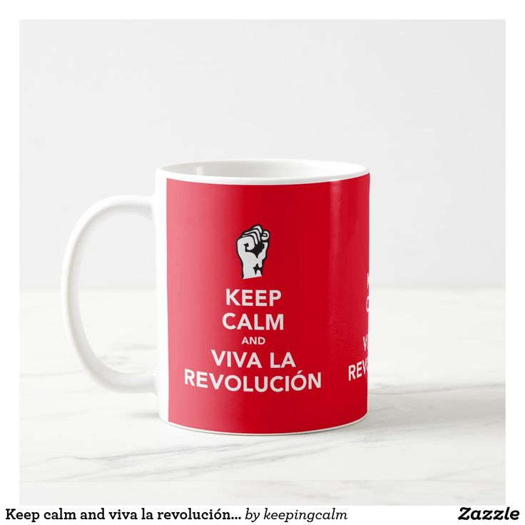 Keep calm and viva la revolución x3 image coffee mug.  #vivalarevolucion #revolucion #keepcalm #viva #revolution #coffeemug #mug #mugs #muggar #kaffemug #fist #hand #figth #muki