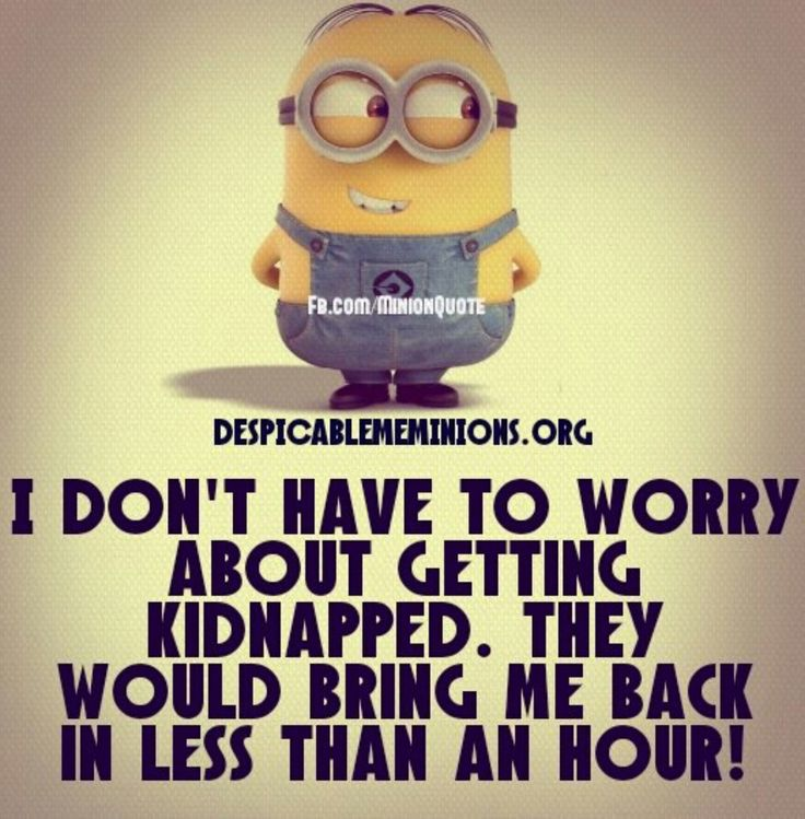 I don't have to worry....