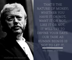 Thats the nature of money, whether you have it or not, want it or not like it or not, it will try to define your days. Our task as human beings is not to let it. Quote by Phil Knight, creator of Nike Shoes and Apparel, memoir Shoe Dog