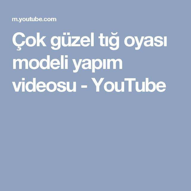 Çok güzel tığ oyası modeli yapım videosu - YouTube
