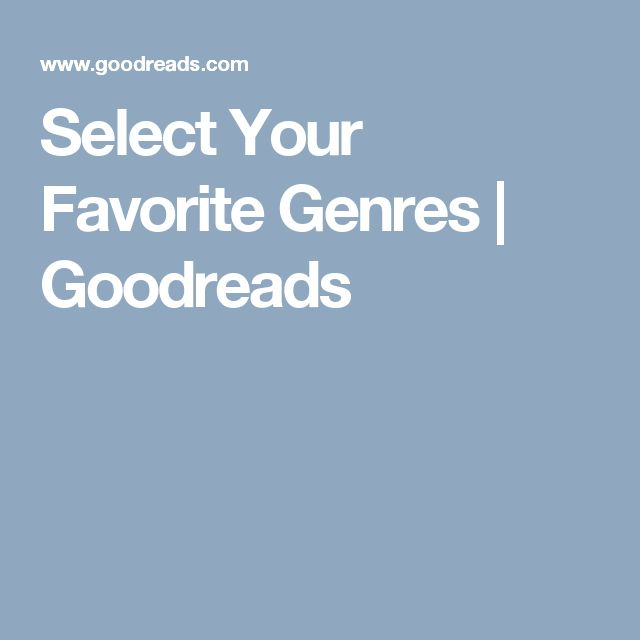 Select Your Favorite Genres | Goodreads