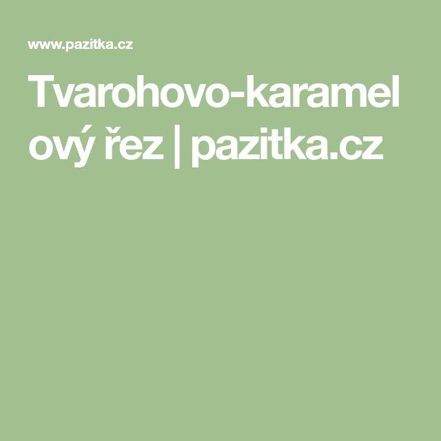 Tvarohovo-karamelový řez | pazitka.cz
