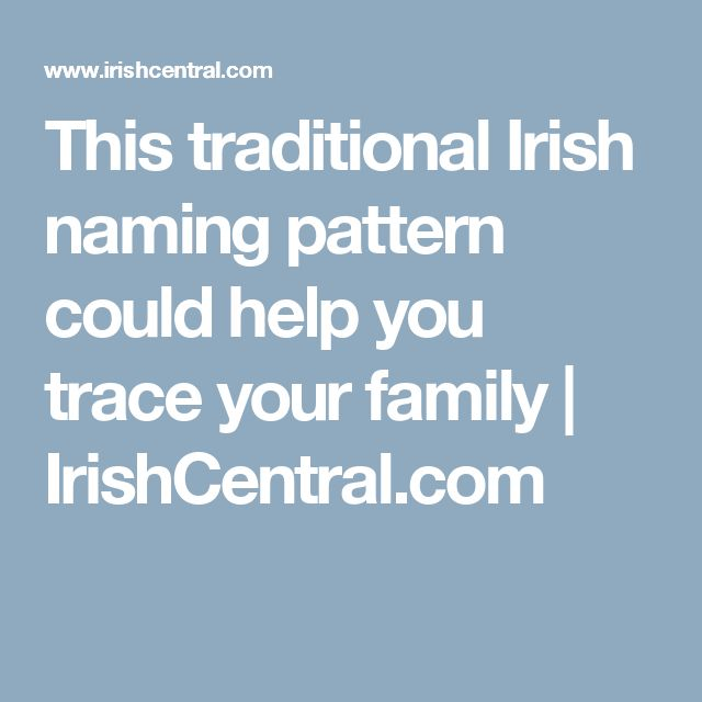 This traditional Irish naming pattern could help you trace your family  | IrishCentral.com