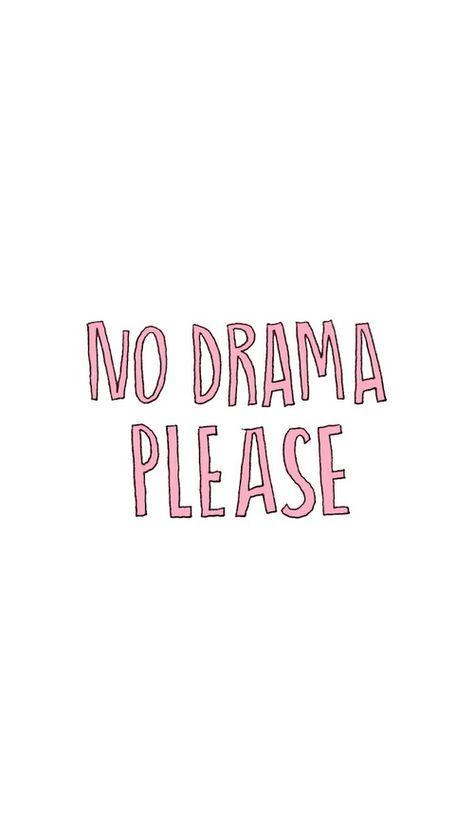 Wallpapers No Drama Please!!! Papel de parede Sem Drama Por Favor!!! Segue aí q tem muito mais!! #Wallpapers #WallpapersTumblr #PapeldeParedeTumblr #NoDramaPlease