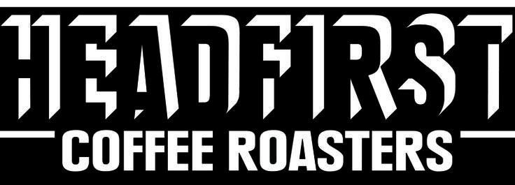 Headfirst Coffeeroasters, for good coffee!