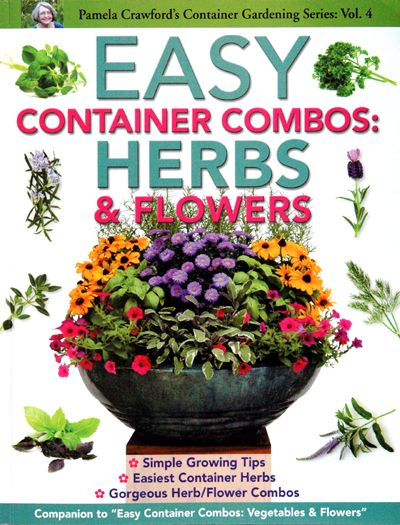 Easy Container bos Herbs & Flowers Pamela Crawford s Container Gardening best one by this author
