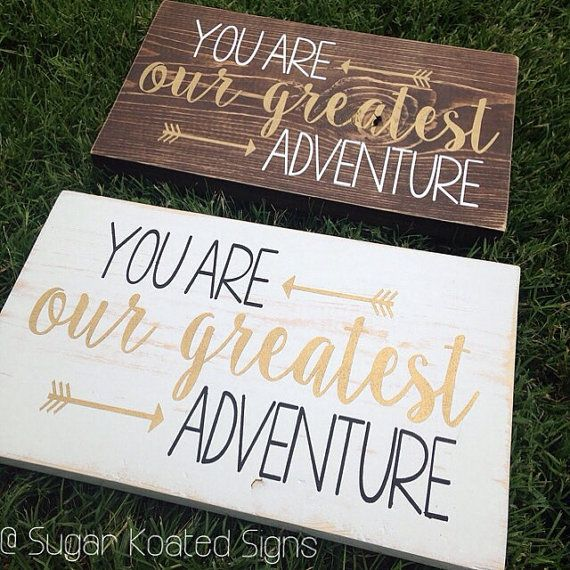 You Are Our Greatest Adventure Hand Painted by SugarKoatedSigns