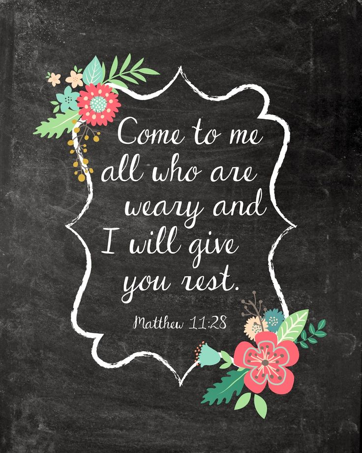 Free Printable Wall Art.  Matthew 11:28 - Come to me all who are weary and I will give you rest.  Chalkboard art