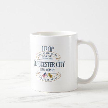 Gloucester City New Jersey 150th Anniversary Mug - anniversary cyo diy gift idea presents party celebration
