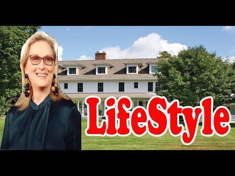 Meryl Streep  Income, Cars, Houses, Luxurious Lifestyle,Biography