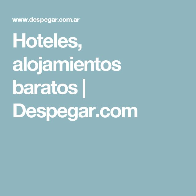 Hoteles, alojamientos baratos | Despegar.com