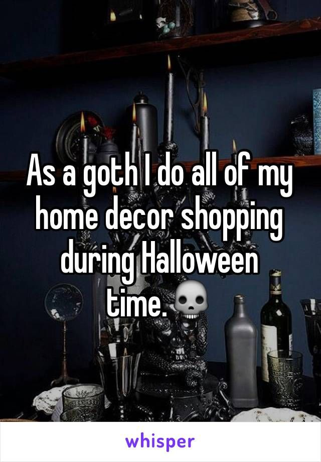 I wouldn't call myself a Goth but I do do this....