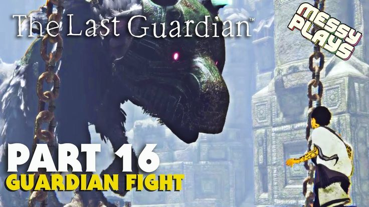 THE LAST GUARDIAN - Part #16 - LETS PLAY with Commentary - MESSYPLAYS
