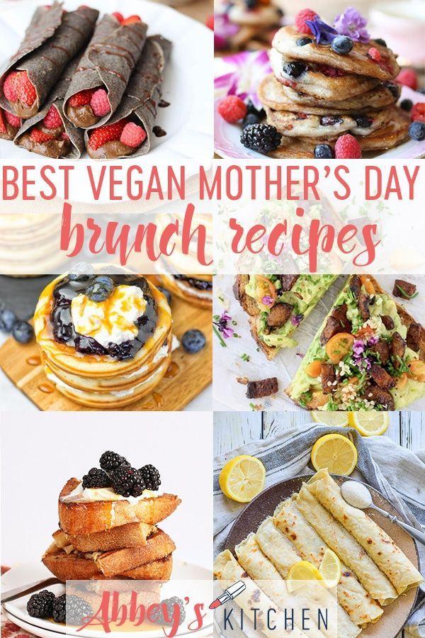 Best Vegan Mother S Day Brunch Recipes To Celebrate Mother S Day Mothersday Vegan Plantbased Brunch B Brunch Recipes Vegan Breakfast Recipes Vegan Brunch
