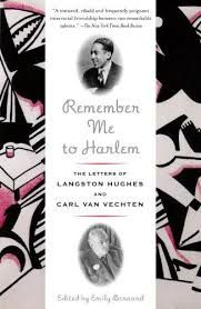 Langston Hughes is widely remembered as a celebrated star of the Harlem Renaissance -- a writer whose bluesy, lyrical poems and novels still have broad appeal. What's less well known about Hughes is that for much of his life he maintained a friendship with Carl Van Vechten, a flamboyant white critic, writer, and photographer whose ardent support of black artists was peerless.