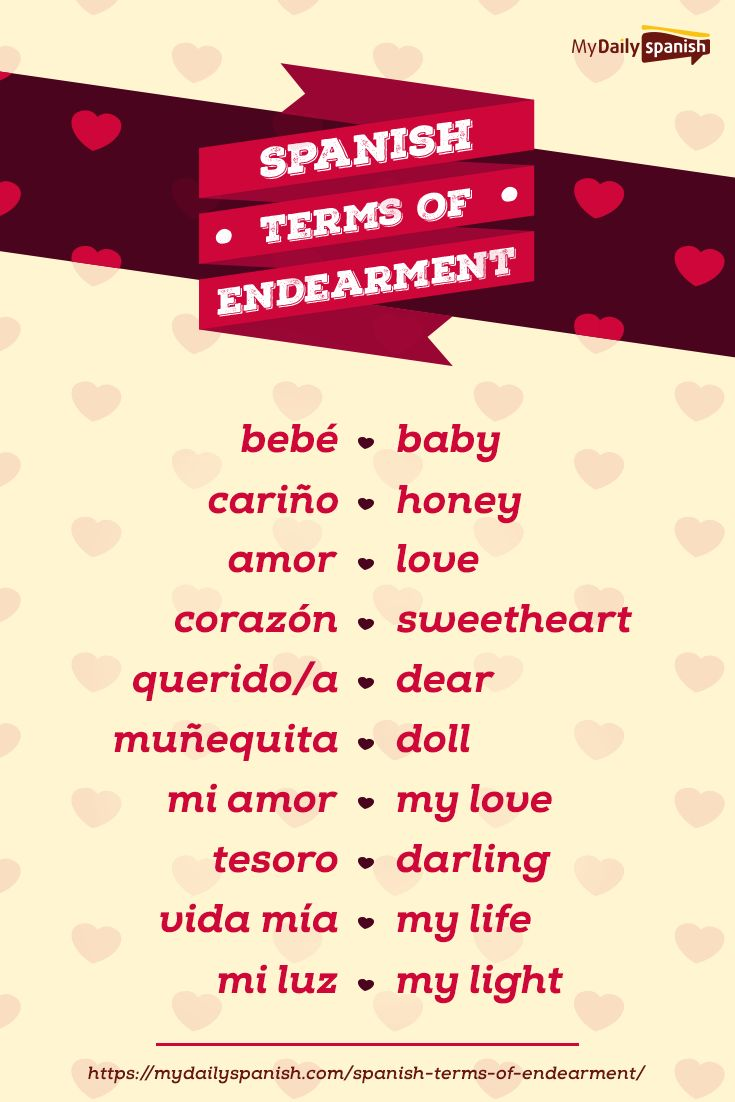 Spanish has a long list of terms of endearment you can use