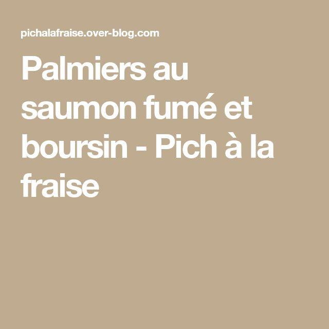 Palmiers au saumon fumé et boursin - Pich à la fraise