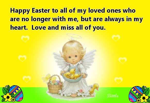 happy easter to my parents in heaven | Happy Easter 2013 ~ To My Loved Ones In Heaven